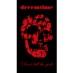 DREEMTIME NEW YORK-  SKULL M'Design-Dont Kill The Girls-