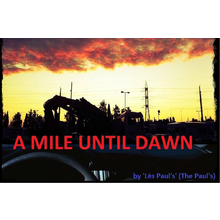 A Mile Until Dawn