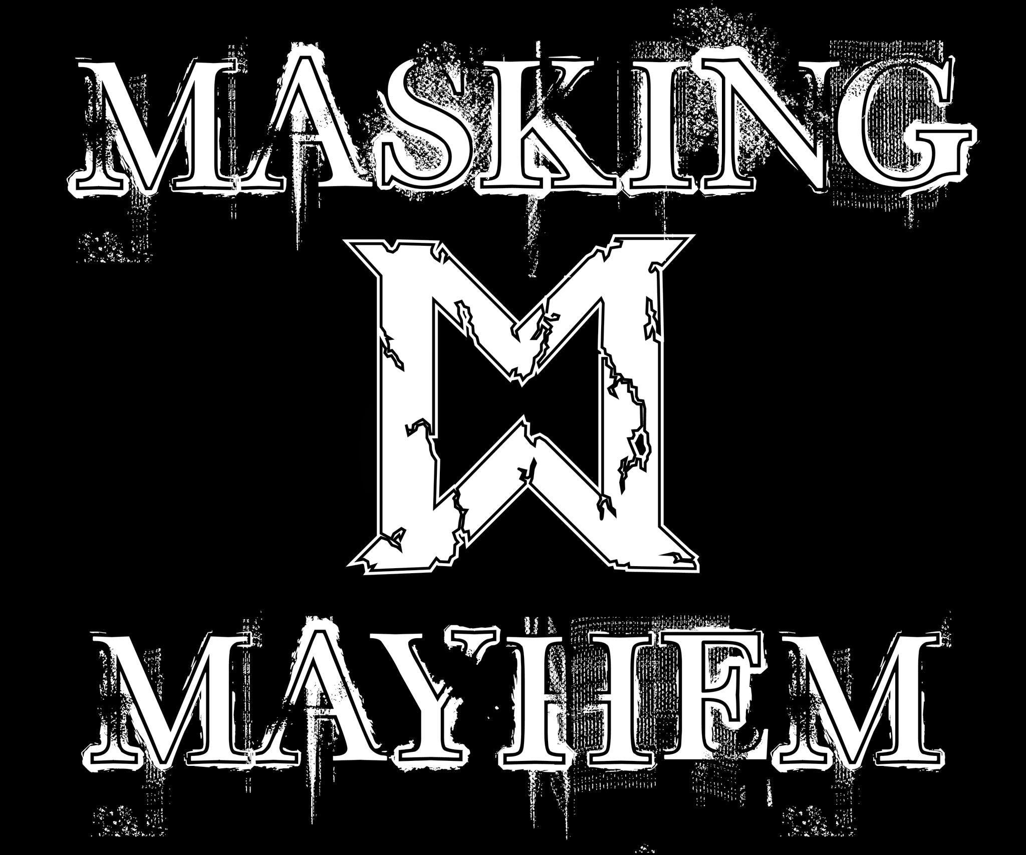 MASKING MAYHEM