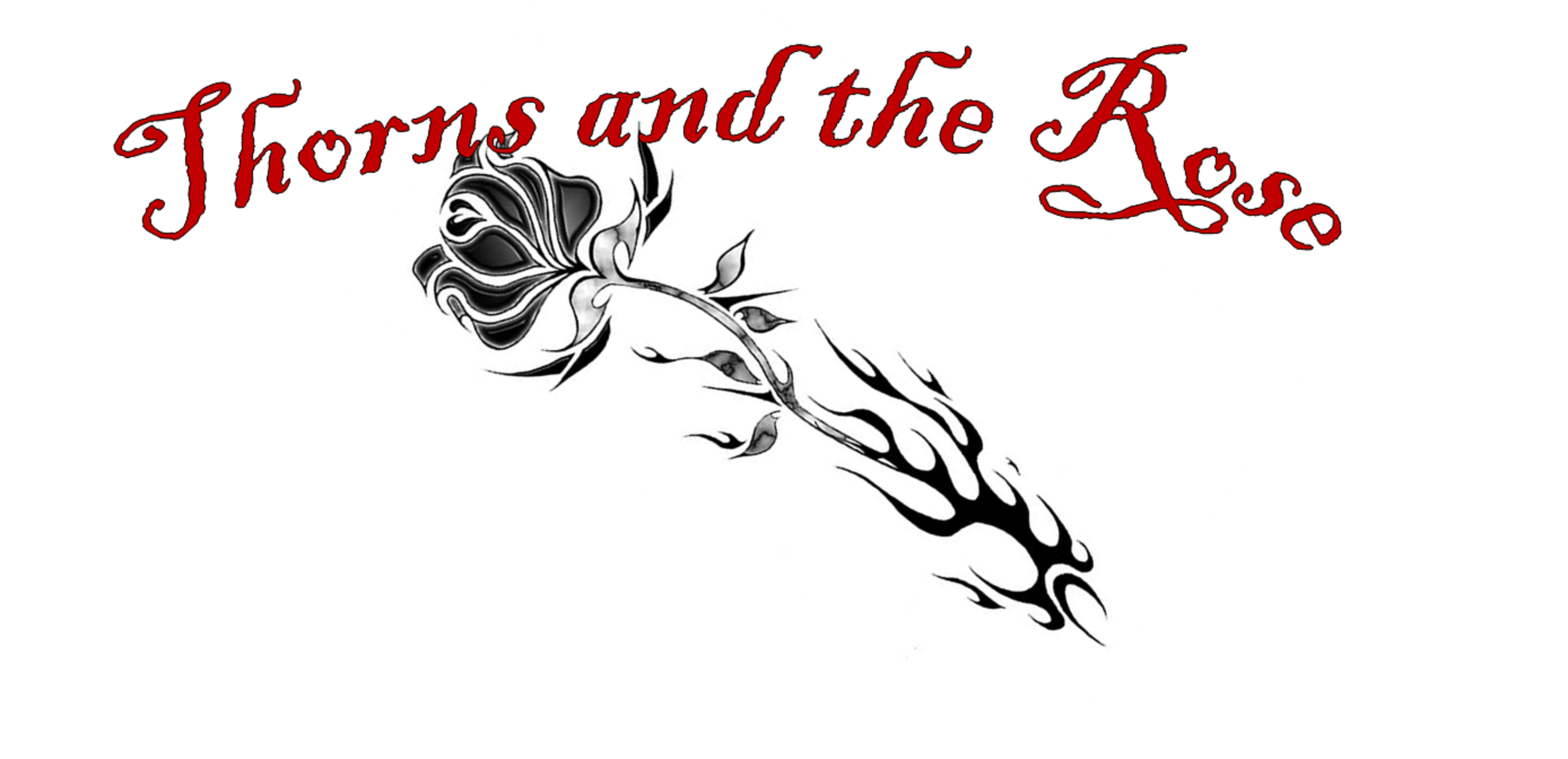 Thorns and the Rose