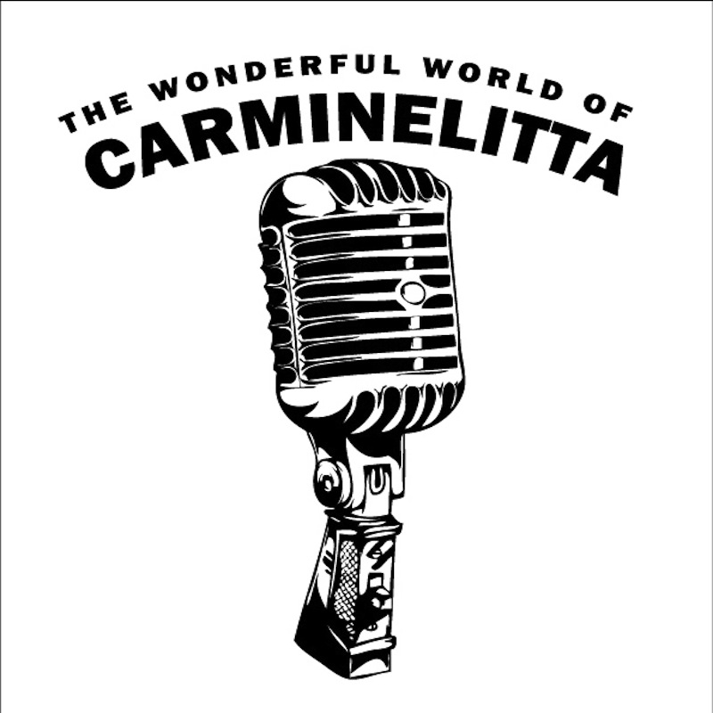 The Wonderful World of Carminelitta