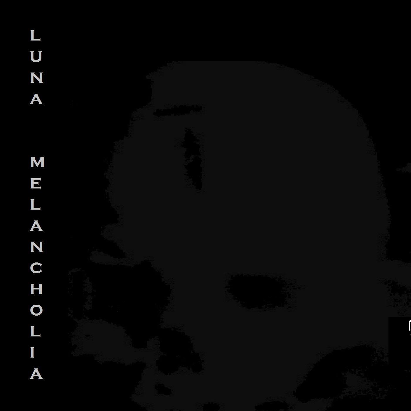LUNA MELANCHOLIA